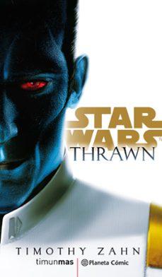 Descargar gratis ebooks descargar STAR WARS THRAWN (NOVELA) (Literatura española) de TIMOTHY ZAHN 9788491736820