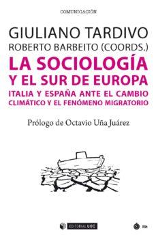 la sociología y el sur de europa (ebook)-giuliano tardivo-roberto barbeito-9788491803720
