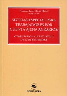 Canapacampana.it Sistema Especial Para Trabajadores Por Cuenta Ajena Agrarios: Com Entarios A La Ley 28/2011, De 22 De Septiembre Image