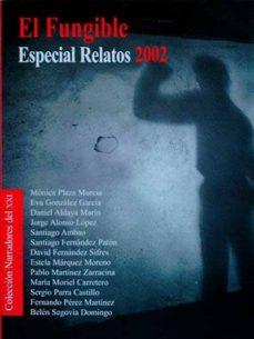 EL FUNGIBLE. ESPECIAL RELATOS 2002 - VV AA | Adahalicante.org