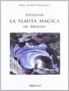 Vinisenzatrucco.it Escoltar La Flauta Magica De Mozart Image