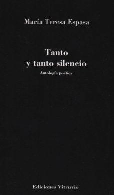 TANTO Y TANTO SILENCIO - MARIA TERESA ESPASA | Adahalicante.org