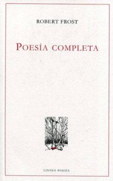 Descargar libros de texto completo. POESÍA COMPLETA ROBERT FROST PDB de ROBERT FROST