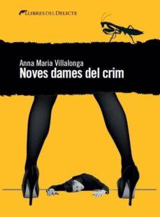 Descarga gratuita de libros en línea para kindle. NOVES DAMES DEL CRIM 9788494374920 (Literatura española) de ANNA MARIA VILLALONGA