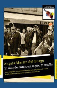 Descargador de libros para ipad EL MUNDO ENTERO PASA POR MARSELLA 9788494403620
