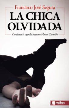 Descarga gratuita de libros electrónicos de j2se. LA CHICA OLVIDADA MOBI ePub (Literatura española) de FRANCISCO JOSE SEGURA 9788494572920