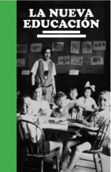 Descargar LA NUEVA EDUCACION. EN EL CENTENARIO DEL INSTITUTO-ESCUELA gratis pdf - leer online