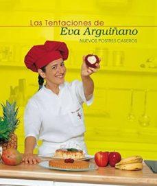 Costosdelaimpunidad.mx Las Tentaciones De Eva Arguiñano: Postres Caseros Image