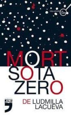 Descargas de libros para ipod MORT SOTA ZERO de LUDMILLA LACUEVA ePub 9788494791420 in Spanish