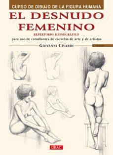 el desnudo femenino: curso de dibujo de la figura humana (2ª ed)-giovanni civardi-9788495873620