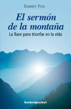 Descargar EL SERMON DE LA MONTAÑA: LA LLAVE PARA TRIUNFAR EN LA VIDA gratis pdf - leer online
