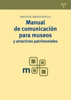 manual de comunicacion para museos y atractivos patrimoniales-santos m. mateos rusillo-9788497046220