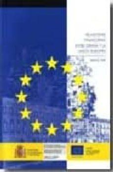 RELACIONES FINANCIERAS ENTRE ESPAÑA Y LA UNION EUROPEA - VV.AA.   Adahalicante.org
