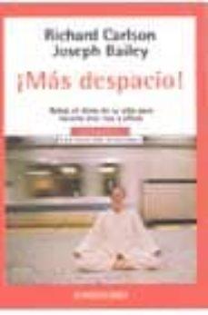 Emprende2020.es ¡Mas Despacio!: Relaje El Ritmo De Su Vida Para Hacerla Mas Rica Y Eficaz Image