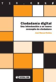 ciudadanía digital (ebook)-jose manuel robles-9788497882620
