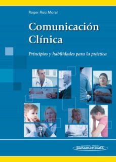 Descargar ebook móvil gratis COMUNICACION CLINICA: PRINCIPIOS Y HABILIDADES PARA LA PRACTICA de ROGER RUIZ MORAL 9788498357820  en español
