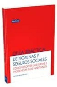 guia practica de nominas sociales: como resolver las dudas e inci dencias mas habituales-antonio benavides vico-9788498980820