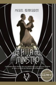 Descarga gratuita de ebooks para iphone 4 LA HIJA DEL MINISTRO (VINTAGE) de MIGUEL ARANGUREN en español FB2 MOBI iBook