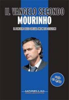 el evangelio segun mourinho: su pensamiento en 150 maximas-stefano barbetta-9788862981620