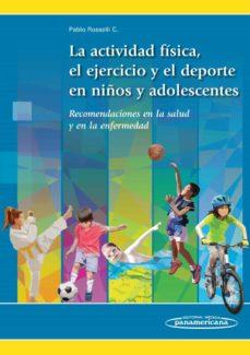 Libro de descarga kindle LA ACTIVIDAD FÍSICA, EL EJERCICIO Y EL DEPORTE EN LOS NIÑOS Y ADOLESCENTES de PABLO ROSSELLI COCK 9789588443720 in Spanish iBook