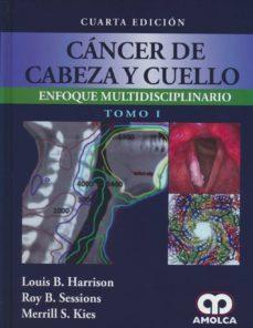 Descarga gratuita de libros electrónicos de rapidshare CANCER DE CABEZA Y CUELLO (2 VOLS.) (4ª ED.) de LOUIS B. HARRISON, ROY B. SESSIONS, MERRILL S. KIES 9789588871820
