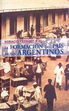 Chapultepecuno.mx La Formación Del País De Los Argentinos Image