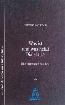WAS IST UN WAS HEIBT DIALEKTIK? - VON COELLN HERMANN | Triangledh.org
