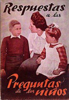 RESPUESTAS A LAS PREGUNTAS DE LOS NIÑOS - VVAA | Triangledh.org
