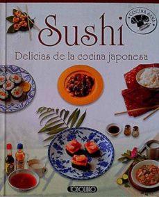 SUSHI. DELICIAS DE LA COCINA JAPONESA - VVAA | Adahalicante.org