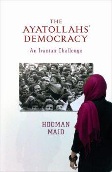 the ayatollahs' democracy (ebook)-hooman majd-9780141956930