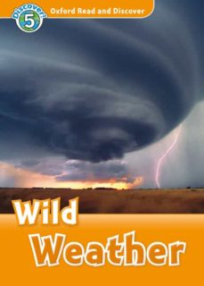Leer libros para descargar gratis OXFORD READ AND DISCOVER: LEVEL 5: WILD WEATHER MP3 PACK