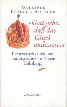 """""""gott gebe, dass das glück andauere."""" (ebook)-gabriele praschl-bichler-9783902998330"""