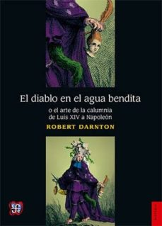 Mrnice.mx El Diablo En El Agua Bendita O El Arte De La Calumnia De Luis Xiv A Napoleon Image