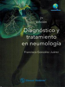 Descarga gratuita de libros doc. DIAGNOSTICO Y TRATAMIENTO EN NEUMOLOGIA 9786074485530 de FRANCISCO GONZALEZ JUAREZ