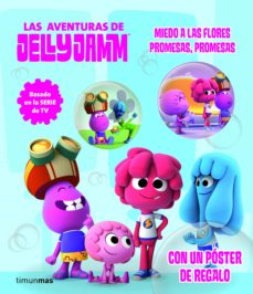 Bressoamisuradi.it Las Aventuras De Jelly Jamm 2: Miedo A Las Flores - Promesas, Pro Mesas (Incluye Poster) Image