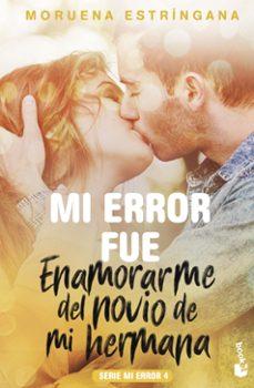 Caja de eBooks: MI ERROR FUE ENAMORARME DEL NOVIO DE MI HERMANA (SERIE MI ERROR 4 )