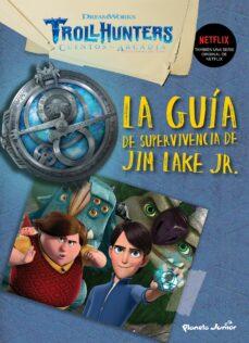 Chapultepecuno.mx Trollhunters. Cuentos De Arcadia. La Guía De Supervivencia De Jim Lake Junior Image