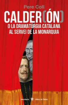Upgrade6a.es Calder(on) O La Dramaturgia Catalana Al Servei De La Monaquia Image