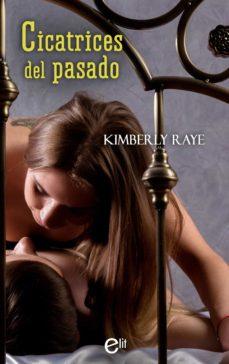 cicatrices del pasado (ebook)-kimberly raye-9788413077130