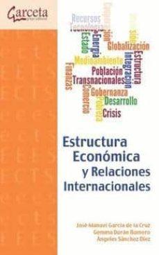 estructura economica y relaciones internacionales-angeles sanchez diez-jose manuel garcia de la cruz-gemma duran romero-9788415452430