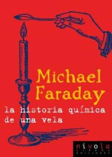 la historia química de una vela-michael faraday-9788415913030