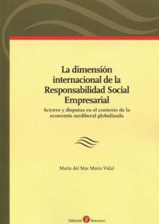 la dimension internacional de la responsabilidad social empresarial actores y disputas en el contexto de la economía     neoliberal lobalizada-maria del mar maira vidal-9788415923930