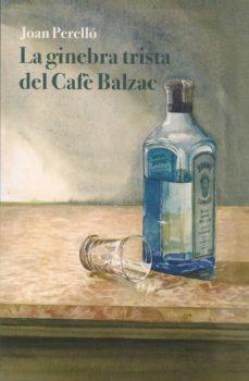 Bressoamisuradi.it La Ginebra Trista Del Cafe Balzac (Cat) Image