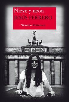 Descargar gratis ebook en ingles NIEVE Y NEON de JESUS FERRERO iBook FB2 PDB