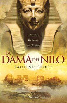 Leer libros de texto en línea gratis sin descarga LA DAMA DEL NILO in Spanish de PAULINE GEDGE