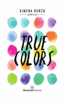 Libros gratis sobre descargas de audio. TRUE COLORS 9788417142230 de XIMENA RENZO  (Spanish Edition)