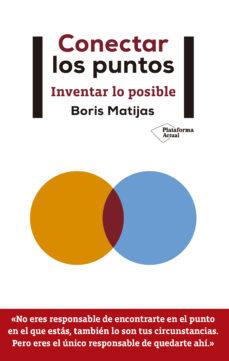conectar los puntos: inventar lo posible-boris matijas-9788417376130
