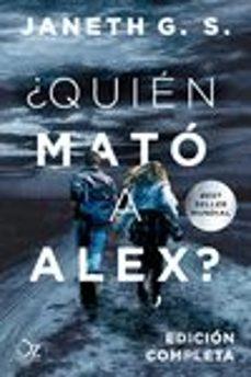 Los mejores libros gratis descargados ¿QUIÉN MATÓ A ALEX? de JANETH G.S. 9788417525330 en español PDF