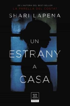 Google book pdf downloader UN ESTRANY A CASA (Literatura española) de SHARI LAPENA