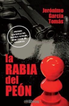 Online google books descargador gratis LA RABIA DEL PEON